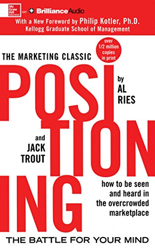 Positioning: The Battle for Your Mind (The Marketing Classic)