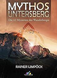 Mythos Untersberg: Die 12 Mysterien des Wunderberges