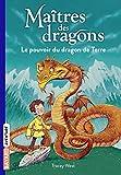 Maîtres des dragons, Tome 01 - Le pouvoir du dragon de Terre