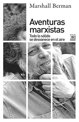 AVENTURAS MARXISTAS (Siglo XXI de España General nº 1221) por MARSHALL BERMAN
