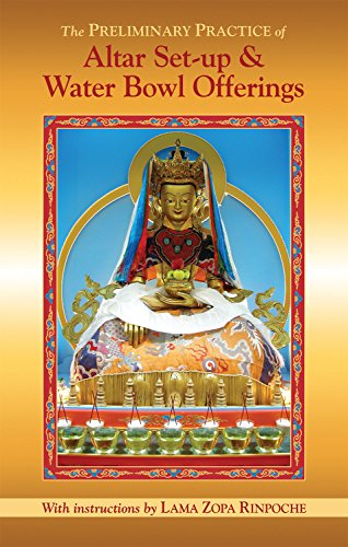 The Preliminary Practice of Altar Set-up & Water Bowl Offerings eBook (English Edition)