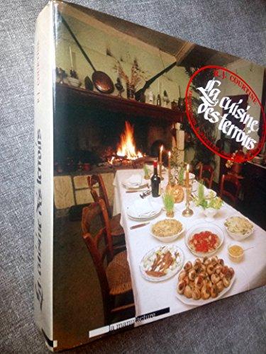 La cuisine des terroirs traditions et recettes culinaires de nos provinces par R.J. Courtine