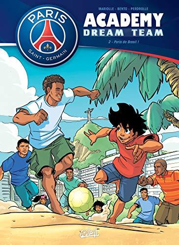 Paris Saint-Germain Academy Dream Team 02 - Paris do Brasil !