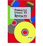 [(Pinnacle Studio 15 Revealed )] [Author: Jeff Naylor] [May-2011]