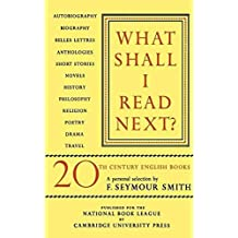 [What Shall I Read Next?: A Personal Selection of Twentieth Century English Books] (By: F. Seymour Smith) [published: January, 2012]