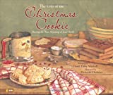 GIFT OF THE CHRISTMAS COOKIE THE: Sharing the True Meaning of Jesus' Birth