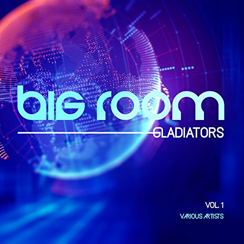 Big Room Gladiators, Vol. 1 - Room Tool