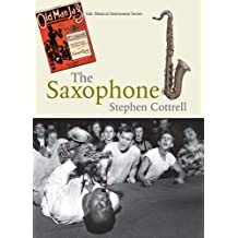 The Saxophone: Yale Musical Instrument Series