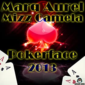 Marq Aurel & Mizz Camela-Pokerface 2013 (Original Edition)