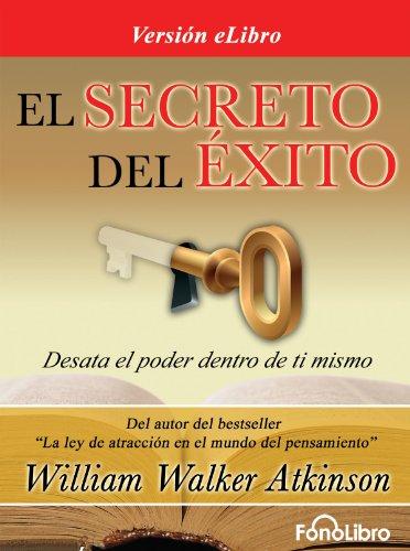 El Secreto del Exito por William Walker Atkinson