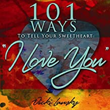 """101 Ways to Tell Your Sweetheart """"I Love You"""" (101 Ways (Book Peddlers))"""