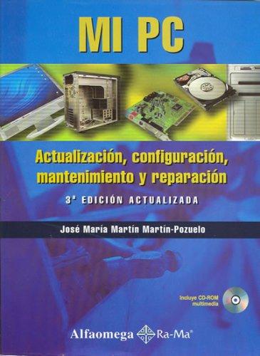 Mi PC/My PC: Actualizacion, Mantenimiento Y Reparacion