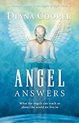 [(Angel Answers : What Angels Can Teach Us about the World We Live in)] [By (author) Diana Cooper] published on (September, 2007)