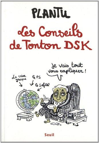 Les Conseils de Tonton DSK par Plantu