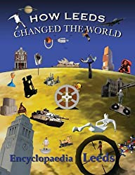 How Leeds Changed the World (English Edition)