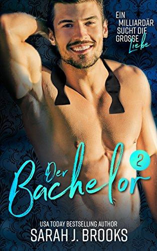 Der Bachelor (Ein Milliardär sucht die große Liebe 2) - Haus Bachelor