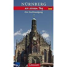 Nürnberg an einem Tag: Ein Stadtrundgang