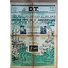 DEPORTE DU TRAVAIL (LE) [No 104] du 01/05/1955 - GRANDE FETE DU 10EME ANNIVERSAIRE DU RETOUR ET DE LA LIBERATION - ARMAND MESTRAL - LES 4 AMENTAG - LES BRAMPTON - LE TRIO RAISNER - JANIE CAP - LES 4 AICARDI - CLAUDE LARRY - LESCLERANS - ORCHESTRE SUFFREN - MME DAULNAY - CATCH FEMININ