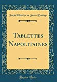 Tablettes Napolitaines (Classic Reprint)