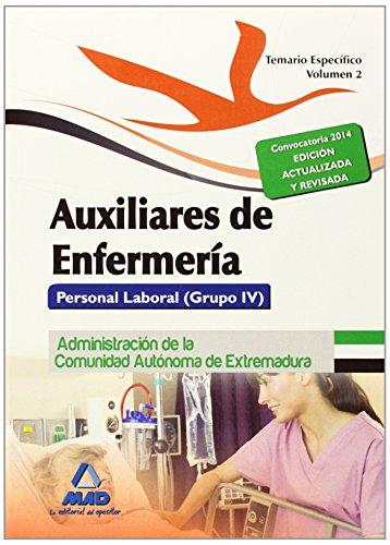 Auxiliares de Enfermería. Personal Laboral (Grupo IV) de la Administración de la Comunidad Autónoma de Extremadura. Temario Específico Volumen II: 2
