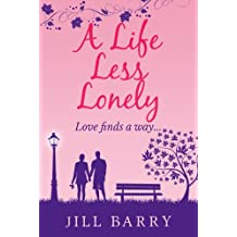 A Life Less Lonely: A touching romance about love, loss and second chances