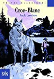 CROC-BLANC AVEC CARNET DE LECTURE by JACK LONDON (March 21,2013) - GALLIMARD (March 21,2013)