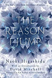 The Reason I Jump: One Boy's Voice from the Silence of Autism by Naoki Higashida (2013-01-01)