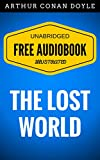 Image de The Lost World: By Sir Arthur Conan Doyle - Illustrated (Free Audiobook + Unabri