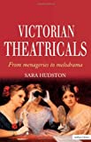 Victorian Theatricals (Diaries, Letters and Essays)