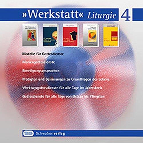 Werkstatt Liturgie 4. Modelle für Gottesdienste. CD-ROM für Windows ab 95/98/NT4/ME/2000/XP