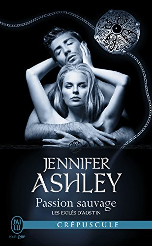 Les exilés d'Austin t5 Passion sauvage - Jennifer Ashley  2016