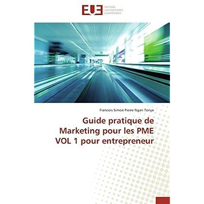 Guide pratique de marketing pour les pme vol 1 pour entrepreneur