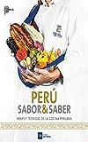 Perú, Sabor & Saber: Bases y técnicas de la cocina peruana