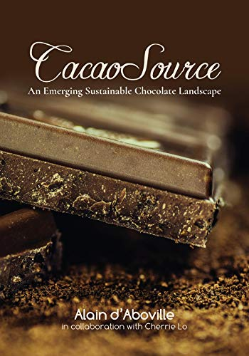 Cacao Source: An emerging sustainable chocolate landscape (1) (English Edition)