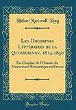 Les Doctrines Litteraires de la Quotidienne, 1814-1830: Un Chapitre de L'Histoire Du Mouvement Romantique En France (Classic Reprint)