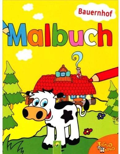 TOGGOLINO: Bauernhof Malbuch - Ab 4 Jahren (Illustriertes Ausmalbuch) [Originalausgabe 2012] (Kinderbuch)
