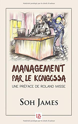 Management par le Kongossa par James Soh