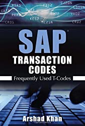 SAP Transaction Codes: Frequently Used T-Codes by Arshad Khan (2010-01-01)