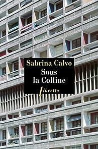 Sous la colline par Sabrina Calvo