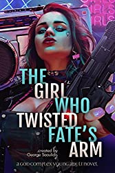 The Girl Who Twisted Fate's Arm (The Road Demands Tribute Book 1) (English Edition)