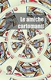 Le amiche cartomanti usato  Spedito ovunque in Italia