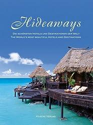 Hideaways. Die schönsten Hotels und Destinationen der Welt: Hideaways 11 - Die schönsten Hotels und Destinationen der Welt