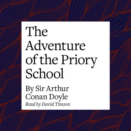 The Adventure of the Priory School  Audiolibri