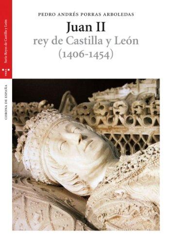 Juan II (1406-1454) (Estudios Históricos La Olmeda) por Pedro Andrés Porras Arboledas