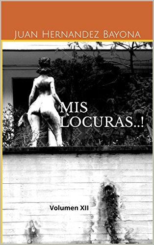 MIS LOCURAS..!: Volumen XII (Mis locuras...! nº 12)