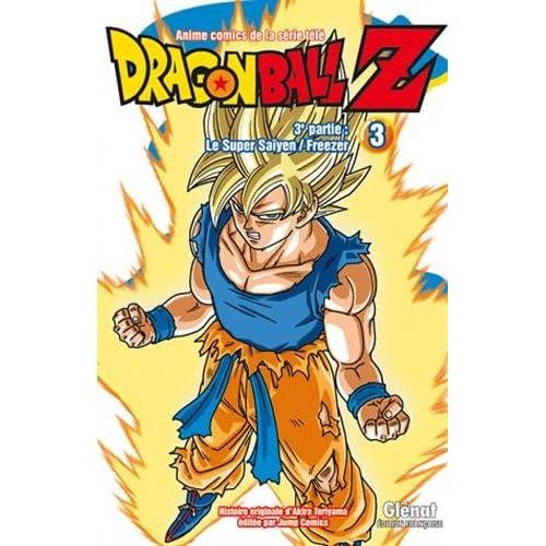 Dragon Ball Z - 3e partie - Tome 03: Le Super Saïyen/Freezer