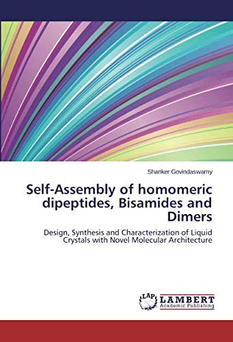 Self-Assembly of homomeric dipeptides, Bisamides and Dimers: Design, Synthesis and Characterization of Liquid Crystals with Novel Molecular Architecture