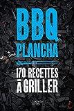 La bible du barbecue et des planchas : Plus de 150 recettes testées dans le jardin...