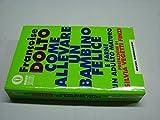 Scarica Libro Come allevare un bambino felice Mondadori SC7 9788804399360 (PDF,EPUB,MOBI) Online Italiano Gratis