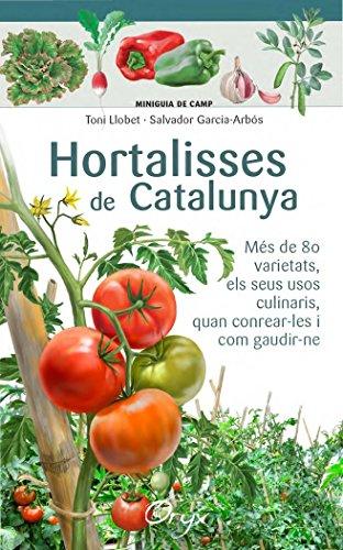 Hortalisses De Catalunya (Miniguia de camp) por Toni Llobet François